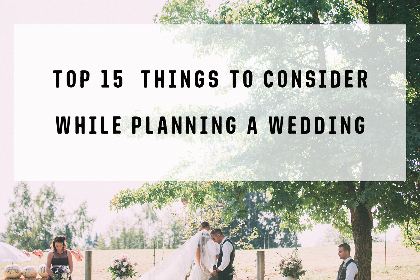 TOP 15 Things To Consider While Planning A Wedding » Katie